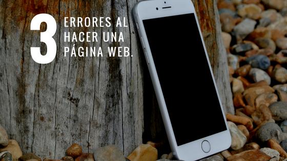 3 errores letales al hacer una página web de empresa y cómo corregirlos