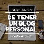 Pros y contras de tener un blog personal
