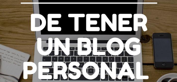 Por qué tener un blog personal (ventajas y desventajas)